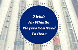 5 Irish Tin Whistle Players You Need To Hear (photo: Daniel Fernandez)